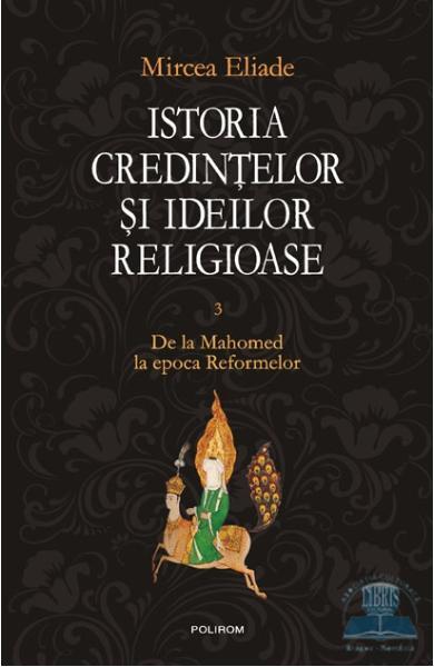 istoria credintelor si ideilor religioase volumul 3